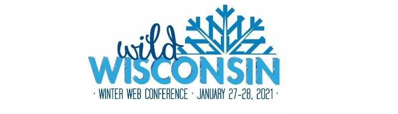 Wild Wisconsin Winter Web Conference January 27-28, 2021
